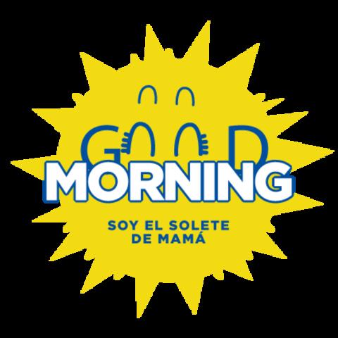 Good morning (soy el solete de mamá)