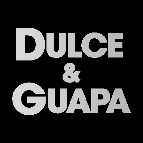 DULCE & GUAPA
