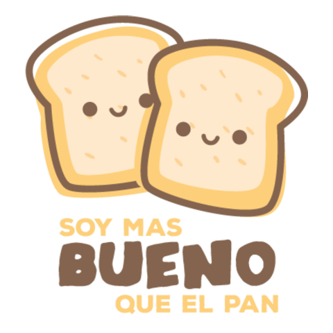 Soy mas bueno que el pan
