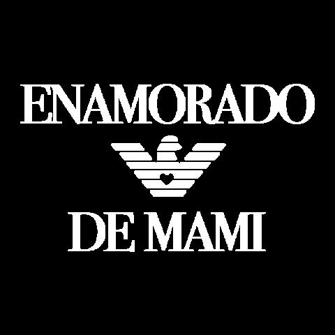 ENAMORADO DE MAMI