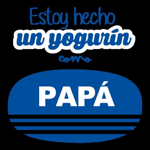 Estoy hecho un yogurín como PAPÁ