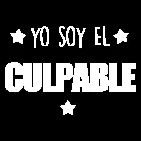 YO SOY EL CULPABLE