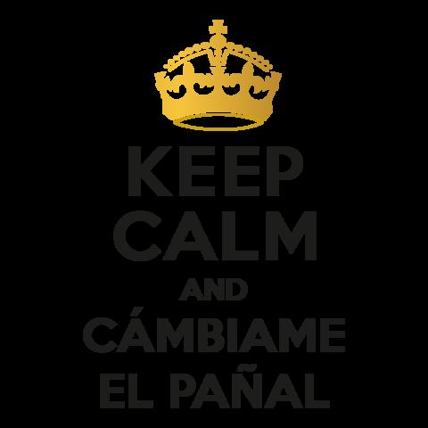 Keep calm and cámbiame el pañal