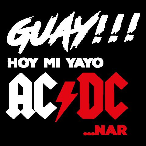 Guay!!! Hoy mi Yayo ACDC...NAR